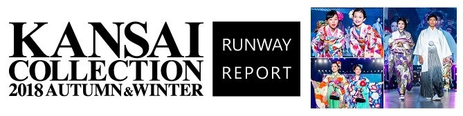 KANSAI COLLECTION 2018 RUNWAY REPORT