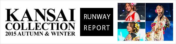 KANSAI COLLECTION 2015 RUNWAY REPORT