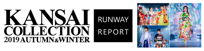 KANSAI COLLECTION 2019 RUNWAY REPORT